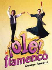 ¡OLÉ! FLAMENCO by George Ancona