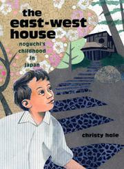 THE EAST-WEST HOUSE by Christy  Hale