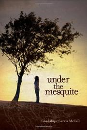 UNDER THE MESQUITE by Guadalupe García McCall
