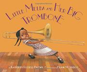 LITTLE MELBA AND HER BIG TROMBONE by Katheryn Russell-Brown