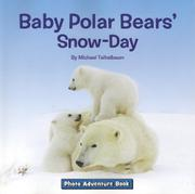 BABY POLAR BEARS' SNOW-DAY by Michael Teitelbaum