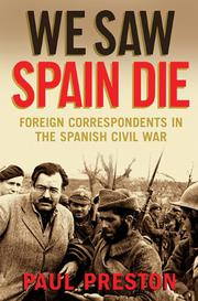 WE SAW SPAIN DIE by Paul Preston