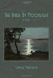 THE RIVER, BY MOONLIGHT by Camille Marchetta