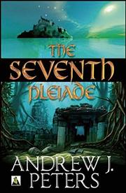 THE SEVENTH PLEIADE by Andrew J. Peters