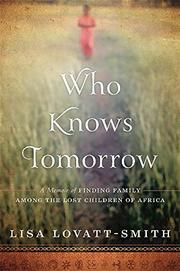 WHO KNOWS TOMORROW by Lisa Lovatt-Smith