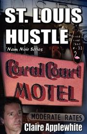 ST. LOUIS HUSTLE by Claire Applewhite