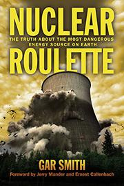 NUCLEAR ROULETTE by Gar Smith