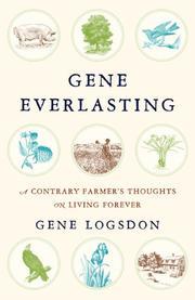 GENE EVERLASTING by Gene Logsdon