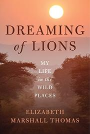 DREAMING OF LIONS by Elizabeth Marshall Thomas