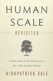 HUMAN SCALE REVISITED by Kirkpatrick Sale