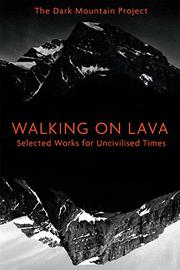 WALKING ON LAVA by The Dark Mountain Project