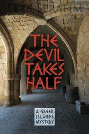 THE DEVIL TAKES HALF by Leta Serafim