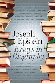 ESSAYS IN BIOGRAPHY by Joseph Epstein