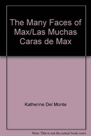 THE MANY FACES OF MAX / LAS MUCHAS CARAS DE MAX by Katherine Del Monte