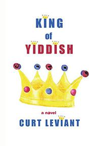 KING OF YIDDISH by Curt Leviant
