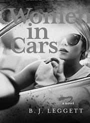 WOMEN IN CARS by B.J.  Leggett