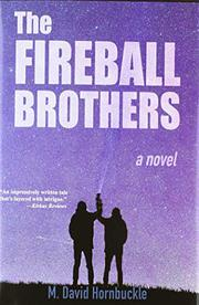 THE FIREBALL BROTHERS by M. David  Hornbuckle