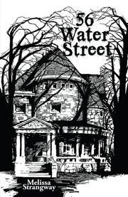 56 WATER STREET by Melissa Strangway