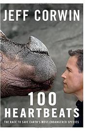 100 HEARTBEATS by Jeff Corwin