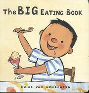 THE BIG EATING BOOK by Guido van Genechten