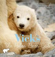 VICKS, THE POLAR BEAR CUB by Mack