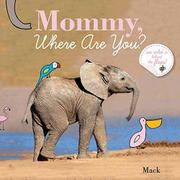 MOMMY, LOOK WHAT I CAN DO! by Mack