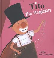 TITO THE MAGICIAN by Guido van Genechten