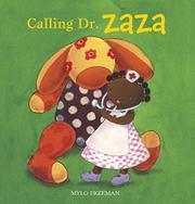 CALLING DR. ZAZA by Mylo Freeman