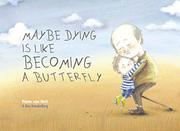 MAYBE DYING IS LIKE BECOMING A BUTTERFLY by Pimm van Hest