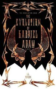 THE EVOLUTION OF GABRIEL ADAM by S.L. Duncan