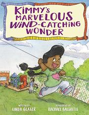 KIMMY'S MARVELOUS WIND-CATCHING WONDER by Linda Glaser