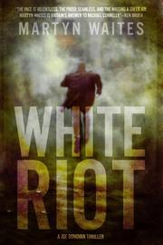 WHITE RIOT by Martyn Waites