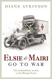 ELSIE AND MAIRI GO TO WAR by Diane Atkinson