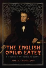 THE ENGLISH OPIUM EATER by Robert Morrison
