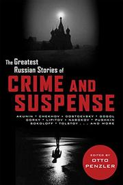THE GREATEST RUSSIAN STORIES OF CRIME AND SUSPENSE by Otto Penzler