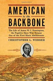 AMERICAN TO THE BACKBONE by Christopher L. Webber