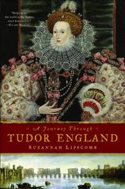 A JOURNEY THROUGH TUDOR ENGLAND by Suzannah Lipscomb