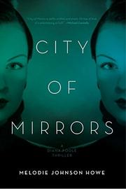 CITY OF MIRRORS by Melodie Johnson Howe