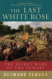 THE LAST WHITE ROSE by Desmond Seward