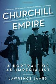 CHURCHILL AND EMPIRE by Lawrence James