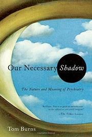 OUR NECESSARY SHADOW by Tom Burns
