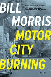 MOTOR CITY BURNING by Bill Morris