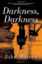 DARKNESS, DARKNESS by John Harvey