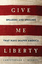 GIVE ME LIBERTY by Christopher L. Webber