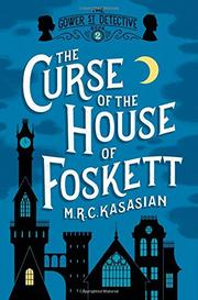 THE CURSE OF THE HOUSE OF FOSKETT by M.R.C. Kasasian