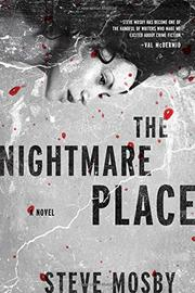 THE NIGHTMARE PLACE by Steve Mosby