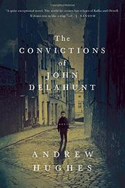 THE CONVICTIONS OF JOHN DELAHUNT by Andrew Hughes