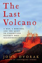 THE LAST VOLCANO by John Dvorak