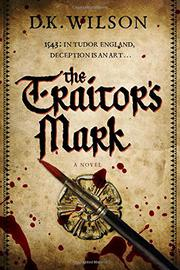 THE TRAITOR'S MARK by D.K. Wilson