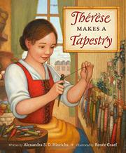 THÉRÈSE MAKES A TAPESTRY by Alexandra S.D. Hinrichs